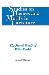 Russell Weaver - The Moral World of «Billy Budd».