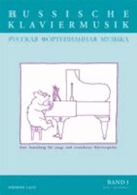Russische Klaviermusik - Eine Sammlung für junge und erwachsene Klavierspieler. Bd I: leicht - mittelschwer.