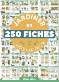 Rustica - Jardiner en 250 fiches geste par geste.
