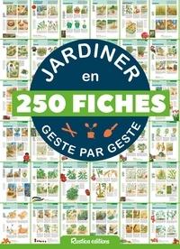 Téléchargement gratuit de livres électroniques au format pdf Jardiner en 250 fiches geste par geste par Rustica