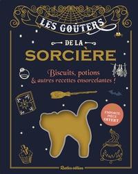 Les goûters de la sorcière - Biscuits, potions & autres recettes ensorcelantes! Avec un emporte-pièce offert.pdf
