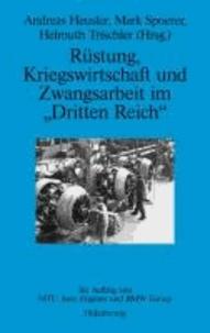 """Rüstung, Kriegswirtschaft und Zwangsarbeit im """"Dritten Reich"""" - Im Auftrag von MTU Aero Engines und BMW Group."""