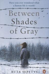 Ruta Sepetys - Between Shades of Gray.