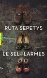 Ruta Sepetys - Le sel de nos larmes.