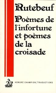 Rutebeuf - Poèmes de l'infortune et poèmes de la croisade - Tome I.