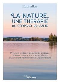 Ruth Allen - La nature, une thérapie du corps et de l'âme.