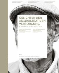 Ruth Ammann et Thomas Huonker - Visages de l'internement administratif - Volume 1, Portraits de personnes concernées, textes en allemand, français et italien.