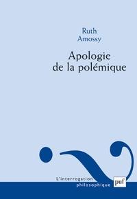 Ruth Amossy - Apologie de la polémique.