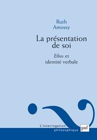 Ruth Amossy - La présentation de soi - Ethos et identité verbale.