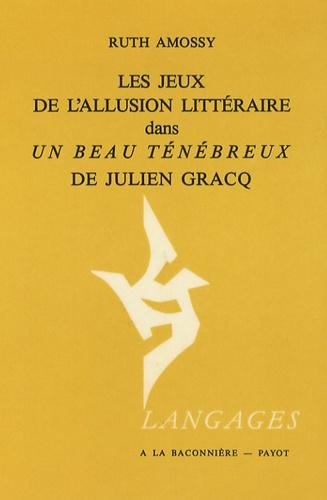 Ruth Amossy - Les jeux de l'allusion littéraire dans Un beau ténébreux de Julien Gracq.