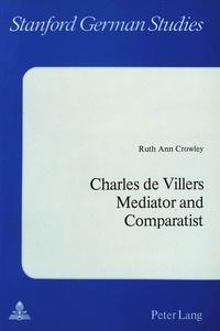Ruth ann Crowley - Charles De Villers- Mediator and Comparatist - Mediator and Comparatist.
