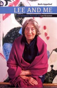 Ruth Appelhof - Lee and Me - An Intimate Portrait of Lee Krasner.