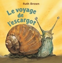 Ruth Brown - Le voyage de l'escargot.
