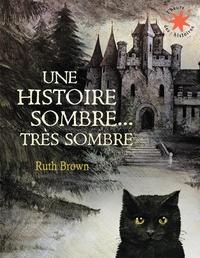Ruth Brown - Une histoire sombre, très sombre.