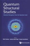 Ruth-E Kastner et Jasmina Jeknic-Dugic - Quantum Structural Studies - Classical Emergence from the Quantum Level.