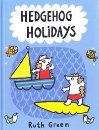 Ruth Green - Hedgehog holidays.