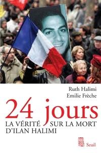 Ruth Halimi et Emilie Frèche - 24 jours - La vérité sur la mort d'Ilan Halimi.