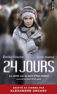 Ruth Halimi et Emilie Frèche - 24 jours - La vérité sur la mort d'Ilan Halimi suivi de La mort d'un pote.