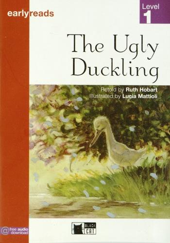 Ruth Hobart et Lucia Mattioli - The Ugly Duckling - Level 1.