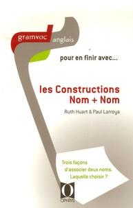 Ruth Huart et Paul Larreya - Pour en finir avec... les Constructions Nom + Nom.