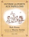 Ruth Krauss et Maurice Sendak - Ouvrir la porte aux papillons.