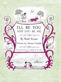 Ruth Krauss - Sois moi et je serai toi.