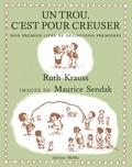 Ruth Krauss et Maurice Sendak - Un trou, c'est pour creuser.