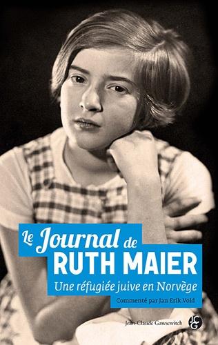 Ruth Maier - Le journal de Ruth Maier - Une réfugiée juive en Norvège.