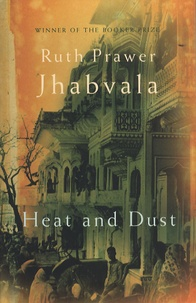 Ruth Prawer Jhabvala - Heat and Dust.