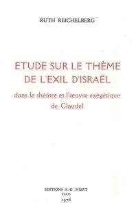Ruth Reichelberg - Étude sur le thème de l'exil d'Israël dans le théâtre et l'œuvre exégétique de Claudel.