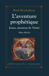 Ruth Reichelberg - L'Aventure prophétique - Jonas, menteur de vérité.