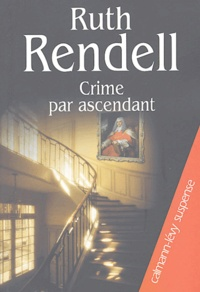Ruth Rendell - Crime par ascendant.