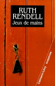 Ruth Rendell - Jeux de mains.