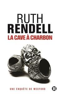 Ruth Rendell - La Cave à charbon - Une enquête de Wexford.