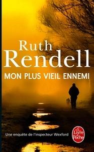 Ruth Rendell - Mon plus vieil ennemi - Une enquête de l'inspecteur Wexford.