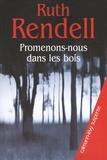 Ruth Rendell - Promenons-nous dans les bois.