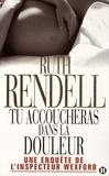 Ruth Rendell - Tu accoucheras dans la douleur - Une enquête de l'inspecteur Wexford.