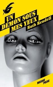 Ruth Rendell - Un démon sous mes yeux.