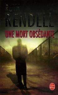 Ruth Rendell - Une mort obsédante.