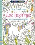 Ruth Russell et Kirsteen Robson - Livre de coloriages Les licornes - Avec des décalcomanies.