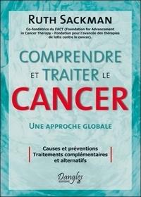 Comprendre et traiter le cancer - Approches alternatives aux théories, aux traitements et à la prévention du cancer.pdf