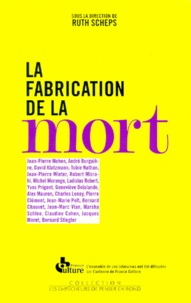 Ruth Scheps - La fabrication de la mort.