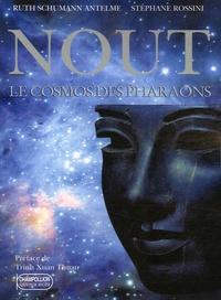 Ruth Schumann-Antelme et Stéphane Rossini - Nout, le cosmos des pharaons.