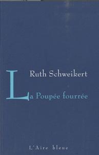 Ruth Schweikert - La poupée fourrée.