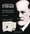 Ruth Sheppard - Sigmund Freud - A la découverte de l'inconscient.