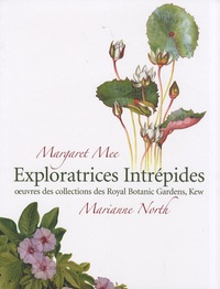 Ruth Stiff et Laura Ponsonby - Margaret Mee - Marianne North Exploratrices intrépides - Oeuvres des collections des Royal Botanic Gardens, Kew.