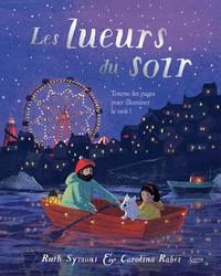 Ruth Symons et Carolina Rabei - Les lueurs du soir - Tourne les pages pour illuminer la nuit !.