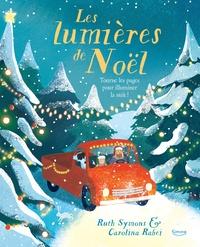 Ruth Symons et Carolina Rabei - Les lumières de Noël - Tourne les pages pour illuminer la nuit.