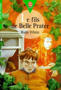 Ruth White - Le fils de Belle Prater.