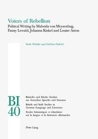 Ruth Whittle et Debbie Pinfold - Voices of Rebellion - Political Writing by Malwida von Meysenbug, Fanny Lewald, Johanna Kinkel and Louise Aston.